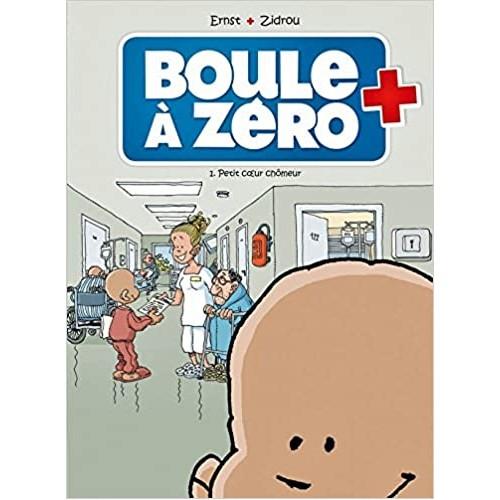 BD Boule à Zéro - Tome 1 - Petit coeur chômeur